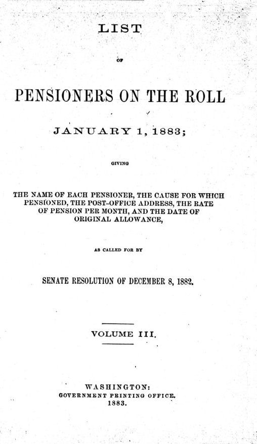 List of pensioners on the roll, january 1, 1883, giving the name of